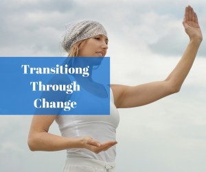 Transitiong Through Change