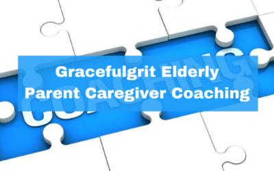 Gracefulgrit Elderly Parent Caregiver Coaching